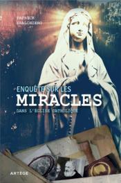 Enquête sur les miracles dans l'église catholique - Couverture - Format classique