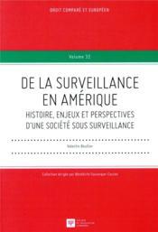 De la surveillance en Amérique ; histoire, enjeux et perspectives d'une société sous surveillance - Couverture - Format classique
