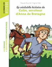 La véritable histoire de Colin, serviteur d'Anne de Bretagne - Couverture - Format classique