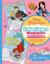 Disney Princesses ; coloriages magiques ; messages mystères - Couverture - Format classique