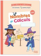 Cahier de mathématiques ; CM1 ; nombres et calculs (édition 2020) - Couverture - Format classique