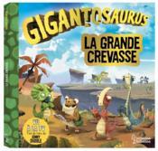 Gigantosaurus ; la grande crevasse - Couverture - Format classique