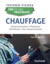 Chauffage ; dimensionnement, production, distribution, eau chaude sanitaire ; 100 fiches pratiques - Couverture - Format classique