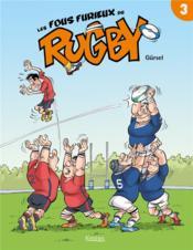 Les fous furieux du rugby T.3 - Couverture - Format classique