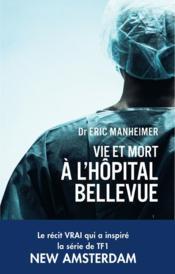 Vie et mort à l'hôpital Bellevue - Couverture - Format classique