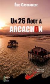 Un 26 Août à Arcachon - Couverture - Format classique