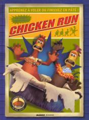 Chicken Run ; Apprend A Voler Ou Finit En Pate - Couverture - Format classique