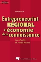 Entrepreneuriat régional et économie de la connaissance ; une métaphore des romans policiers - Couverture - Format classique