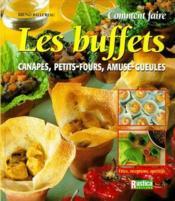 Comment Faire Les Buffets Canapes Les Petits-Fours Et Les Amuse-Gueules - Couverture - Format classique