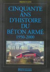 Cinquante ans d'histoire du beton arme 1950-2000 - Intérieur - Format classique