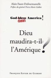Dieu maudira-t-il l'amerique ? - Couverture - Format classique