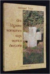 Des légions romaines aux saints bretons - Couverture - Format classique