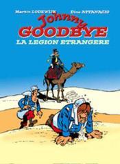Johnny goodbye ; la légion etrangère - Couverture - Format classique