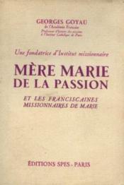 Une fondatrice d'institut missionnaire mère marie de la passion et les franciscaines missionnaires de marie - Couverture - Format classique