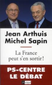La France peut s'en sortir ! - Couverture - Format classique