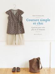 Couture simple et chic ; 8 patrons pour créer plus de 25 vêtements - Couverture - Format classique