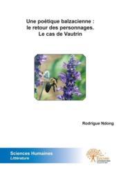 Une Poetique Balzacienne : Le Retour Des Personnages. Le Cas De Vautrin - Couverture - Format classique