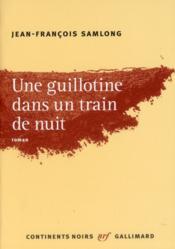 Une guillotine dans un train de nuit - Couverture - Format classique