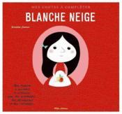 Mes contes à compléter ; Blanche Neige - Couverture - Format classique