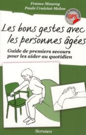 Les bons gestes avec les personnes âgées ; guide des premiers secours pour les aider au quotidien - Couverture - Format classique