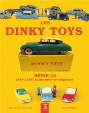 Dinky toys série 24 ; 1949-1959 ; décennie prodigieuse - Couverture - Format classique