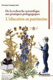 L'éducation au patrimoine ; de la recherche scientifique aux pratiques pédagogiques - Couverture - Format classique