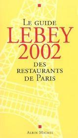 Le guide Lebey des restaurants de Paris (édition 2002) - Intérieur - Format classique