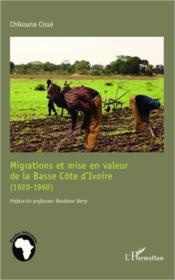 Migrations et mise en valeur de la Basse Côte d'Ivoire (1920-1960) - Couverture - Format classique
