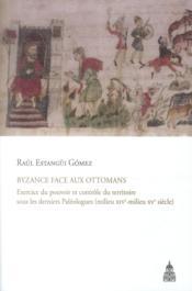 Byzance Face Aux Ottomans - Couverture - Format classique