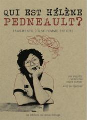 Qui est helene pedneault ? fragments d'une femme entiere - Couverture - Format classique