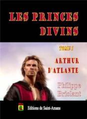 Les princes divins t.1 ; Arthur d'Atlante - Couverture - Format classique