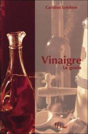 Vignaigre, Le Guide - Couverture - Format classique
