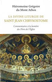 La divine liturgie de saint Jean Chrysostome - Couverture - Format classique