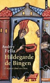 Hildegarde de Bingen ; corps et âme en Dieu - Couverture - Format classique