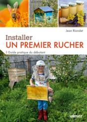 Installer un premier rucher : guide pratique du débutant - Couverture - Format classique