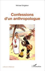 Confessions d'un anthropologue - Couverture - Format classique