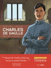 Charles de Gaulle T.1 ; 1916-1921 ; le prisonnier - Couverture - Format classique