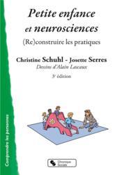 Petite enfance et neurosciences - (re)construire les pratiques - Couverture - Format classique
