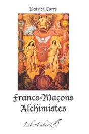 Francs-maçons alchimistes - Couverture - Format classique