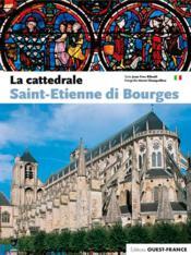 La cathédrale Saint-Etienne de Bourges - Couverture - Format classique