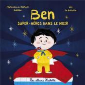 Ben, super-héros ; dans le noir - Couverture - Format classique