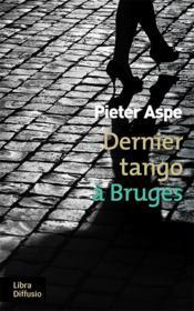 Dernier tango à Bruges - Couverture - Format classique