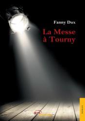 La messe a tourny - Couverture - Format classique