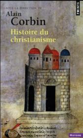 Histoire du christianisme ; pour mieux comprendre notre temps - Couverture - Format classique