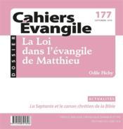 Cahiers de l'Evangile N.177 ; la loi dans l'évangile de Matthieu - Couverture - Format classique