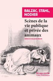 Scènes de la vie privée et publique des animaux ; études de moeurs contemporaines - Couverture - Format classique
