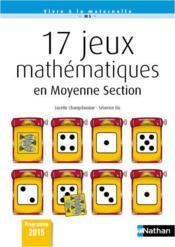 17 jeux mathématiques en moyenne section ; programme 2015 - Couverture - Format classique