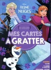 Les ateliers Disney ; la Reine des Neiges ; mes cartes à gratter - Couverture - Format classique