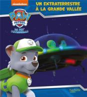 La Pat'Patrouille ; un extraterrestre à la grande vallée - Couverture - Format classique