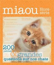 Miaou HORS-SERIE N.3 ; 200 petites & grandes questions sur nos chats - Couverture - Format classique
